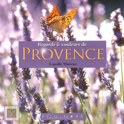 Regards et couleurs de Provence par  Camille Moirenc