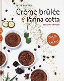 Crème brûlée e panna cotta. Nuovi sapori. Dolce e salato