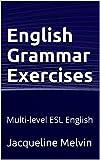 #8: English Grammar Exercises: Multi-level ESL English