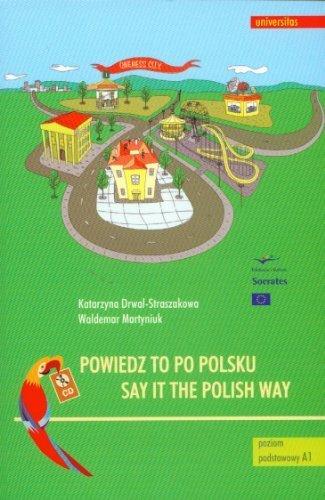 Pdf Say It The Polish Way Powiedz To Po Polsku Cd Coursebook For Beginners English And Polish Edition By Katarzyna Drwal Straszakowa 2006 10 30 Epub Judocusnikolay
