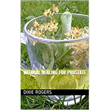 Natural Healing For Prostate (English Edition)