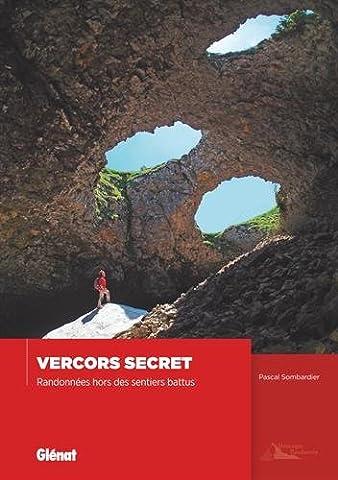 Vercors secret : Randonnées hors des sentiers battus