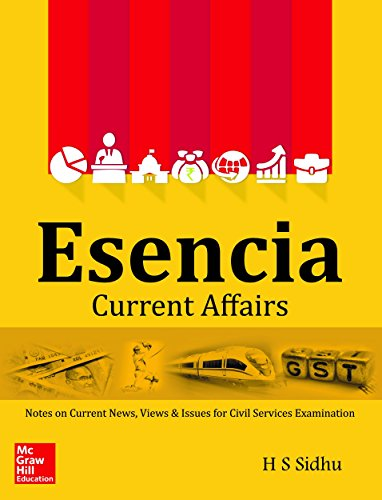 Esencia Current Affairs: Notes on Current News, Views & Issues for Civil Services Examinations