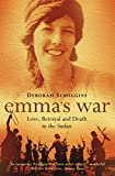 Emma's War: Love, Betrayal and Death in the Sudan (English Edition)...