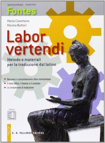 Labor vertendi-Webook. Metodo e materiali per la traduzione dal latino. Per la Scuola superiore