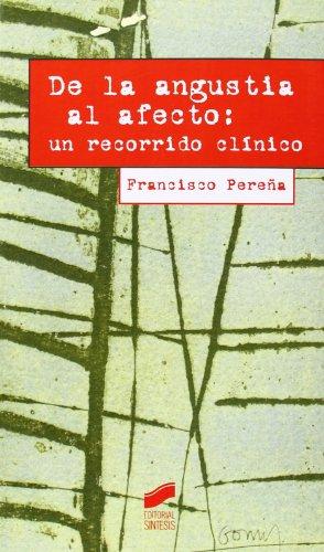 De la angustia al afecto : un recorrido clínico por Francisco Pereña