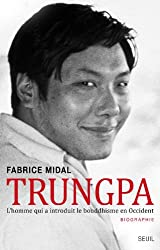 Trungpa : L'homme qui a introduit le bouddhisme en Occident