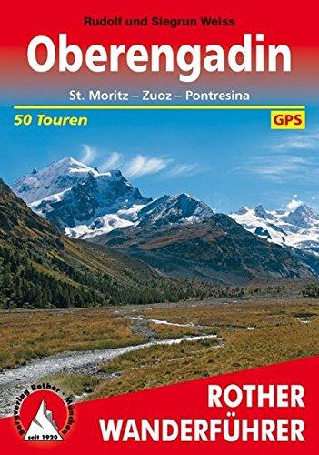 Oberengadin: St. Moritz - Zuoz - Pontresina. 50 Touren. Mit GPS-Tracks.