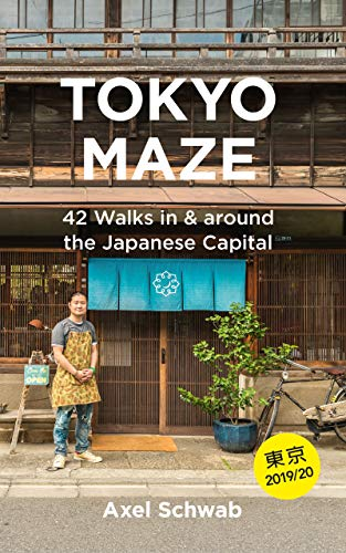Tokyo Maze - 42 Walks in and around the Japanese Capital: A Guide with 108 Photos, 48 Maps, 300 Weblinks and 100 Tips (Japan Travel Guide Series Book 1) (English Edition)