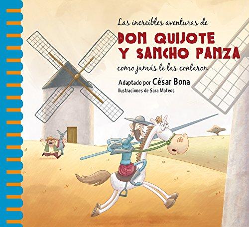 Las increíbles aventuras de don Quijote y Sancho Panza como jamás te las contaron por Sara Mateos