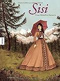 Sisi – Frau, Rebellin, Kaiserin: Die Comic-Biografie (Sissi)