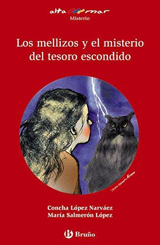 Los mellizos y el misterio del tesoro escondido (Castellano - A Partir De 12 Años - Altamar) por Concha López Narváez