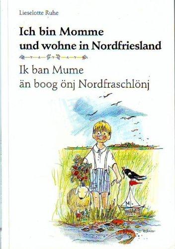 Ich bin Momme und wohne in Nordfriesland / Ik ban Mume än boog önj Nordfraschlönj