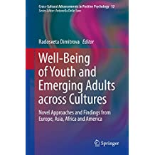Well-Being of Youth and Emerging Adults across Cultures : Novel Approaches and Findings from Europe, Asia, Africa and America