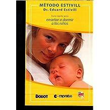 METODO ESTIVILL. Guía rápida para enseñar a dormir a los niños.