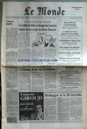 MONDE (LE) [No 13369] du 22/01/1988 - LA RECHUTE DU DOLLAR ET DES MARCHES BOURSIERS INQUIETE DE PLUS EN PLUS LES MILIEUX FINANCIERS PAR DOMINIQUE GALLOIS ET ERIK IZRAELEWICZ - L'ODYSSEE ENSABLEE - GRAVE CONFLIT SOCIAL EN GRANDE-BRETAGNE - LE MAINTIEN DE L'ORDRE DANS LES TERRITOIRES OCCUPES - LES SOVIETIQUES AU YEMEN DU SUD - DEUX CONSEILS FRANCO-ALLEMANDS - LA MORT DE PHILIPPE DE ROTHSCHILD - M. CHIRAC CRITIQUE M. MITTERRAND - L'EUROPE DANS SES FRONTIERES PAR MICHEL NOIR - JACQUES ATTALI ET L'H par Collectif