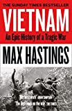 Vietnam: An Epic History of a Tragic War