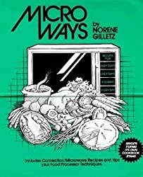 Microways: Recipes for Busy Days, Lazy Days, Holidays, Every Day