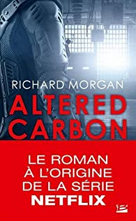 Takeshi Kovacs, tome 1 : Carbone modifié par Richard Morgan