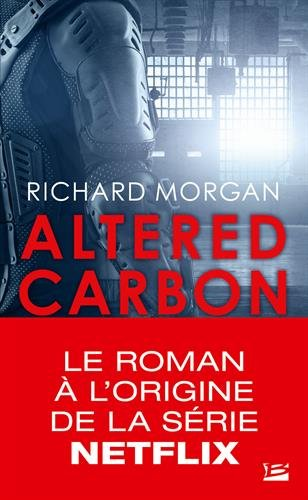 Takeshi Kovacs, T1 : Carbone modifié par Richard Morgan