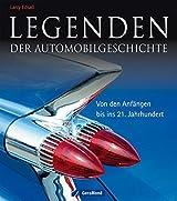 Legenden der Automobilgeschichte: Von den Anfängen bis ins 21. Jahrhundert