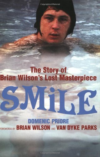 Smile. The Story of Brian Wilson's Lost Masterpiece by Brian Wilson (Foreword), Van Dyke Parks (Foreword), Dominic Priore (7-Mar-2005) Paperback