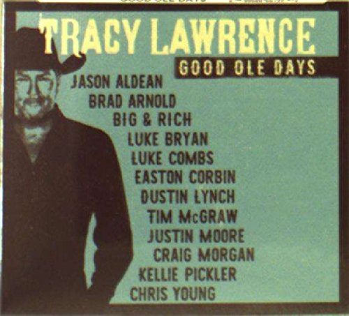 Good Ole Days (Tracy Lawrence-cd)