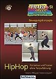 HipHop: Für Lehrer und Trainer ohne Tanzerfahrung (Praxisideen - Schriftenreihe für Bewegung, Spiel und Sport)