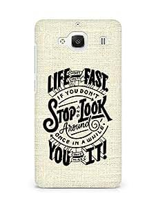AMEZ life moves pretty fast Back Cover For Xiaomi Redmi 2 Prime
