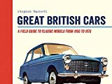 Great British Cars: A Field Guide to Classic Models from 1950s to 1970s
