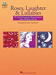 Roses, Laughter & Lullabies: 18 Classical Songs For Mezzo-Soprano Ages Mide-Teens and Up