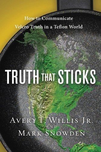 truth-that-sticks-how-to-communicate-velcro-truth-in-a-teflon-world-lifechange-by-avery-willis-2010-
