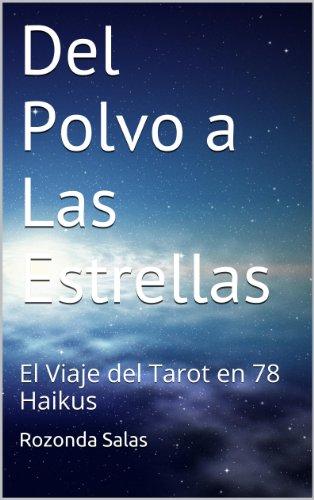 Del Polvo a Las Estrellas: El Viaje del Tarot en 78 Haikus