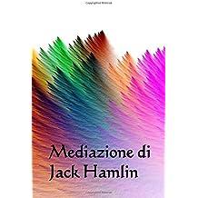 Mediazione di Jack Hamlin: Jack Hamlin's Mediation (Italian edition)