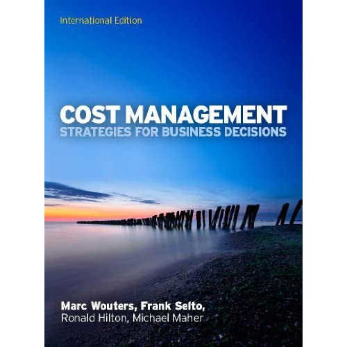 Cost Management: Strategies for Business Decisions, International Edition by Marc Wouters (2012-07-01)