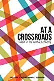 At a Crossroads: Russia in the Global Economy