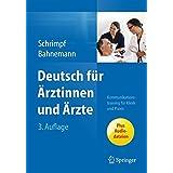 Deutsch für Ärztinnen und Ärzte: Kommunikationstraining für Klinik und Praxis