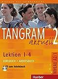 Tangram Aktuell: Kurs- Und Arbeitsbuch 2 - Lektion 1-4 MIT CD Zum Arbeitsbuch