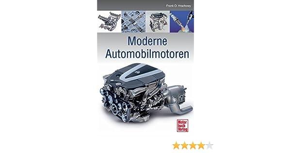 Moderne Automobilmotoren: Amazon.de: Frank O. Hrachowy: Bücher