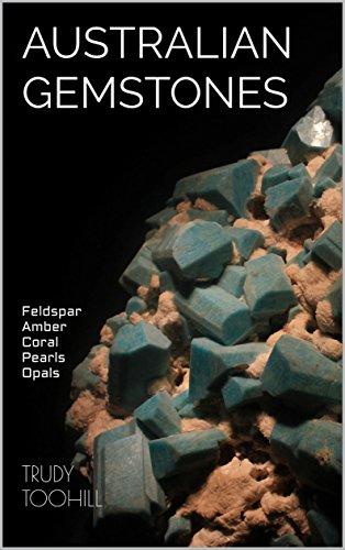 Amber Glass Jewel (Australian Gemstones: Feldspar Amber Coral Pearls Opals (Australian Gemstones Series Book 2) (English Edition))