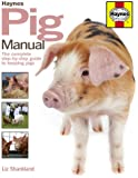 Pig Manual: The Complete Step-by-step Guide to Keeping Pigs