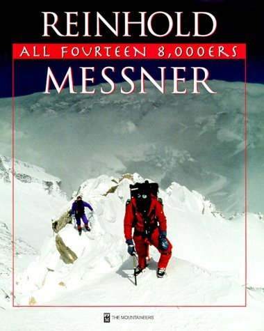 All Fourteen 8,000ers by Reinhold Messner (1999-11-01) par Reinhold Messner; Reinhold Messner;