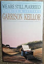 We Are Still Married: Stories and Letters by Garrison Keillor (1989-03-06)