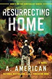 Resurrecting Home: A Novel (The Survivalist Series)