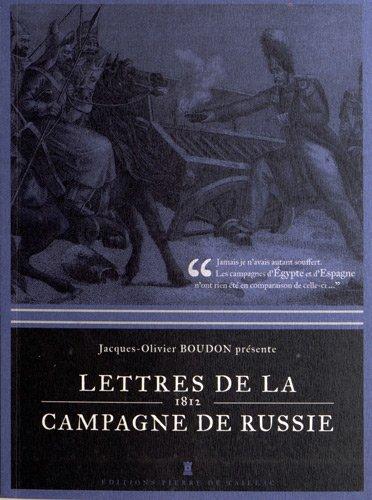 Lettres de la campagne de Russie (1812) par Jacques-Olivier Boudon