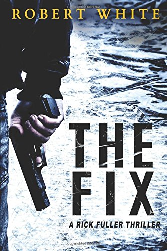 the-fix-sas-hero-turns-manchester-hit-man-a-rick-fuller-thriller-book-1-volume-1