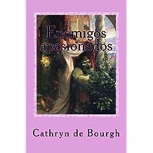 Enemigos apasionados (doncellas cautivas) (Volume 1) (Spanish Edition) by Cathryn de Bourgh (2013-05-16)