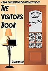 The Visitors Book: A Blake Hetherington Mystery Short (The Blake Hetherington Mysteries Book 5)