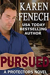 PURSUED: The Protectors Series - Book Three (Romantic Suspense) (English Edition)