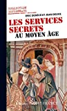 Les services secrets au Moyen Age